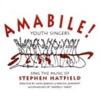 Amabile Youth Singers Sing the Music of Stephen Hatfield